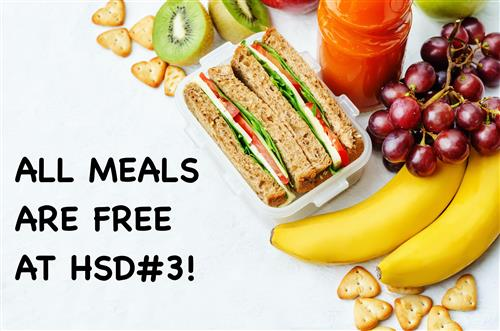 ALL Meals are FREE at HSD#3!